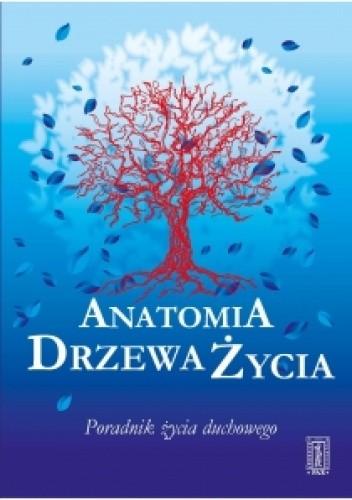 Okładka książki Anatomia Drzewa Życia - Poradnik życia duchowego
