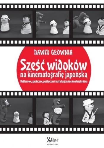 Okładka książki Sześć widoków na kinematografię japońską
