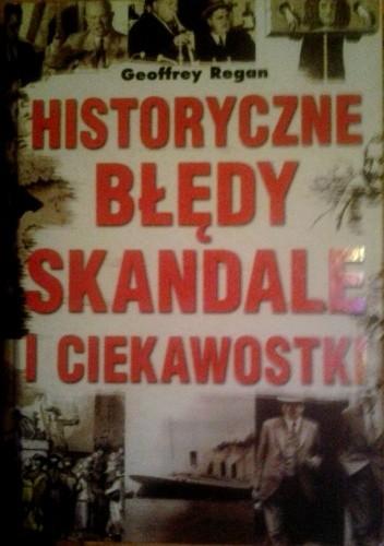 Okładka książki Historyczne błędy, skandale i ciekawostki