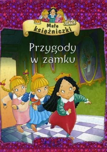 Okładka książki Małe księżniczki. Przygody w zamku