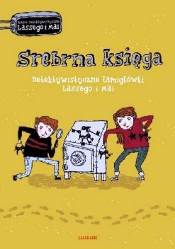Okładka książki Srebrna księga. Detektywistyczne łamigłówki Lassego i Mai
