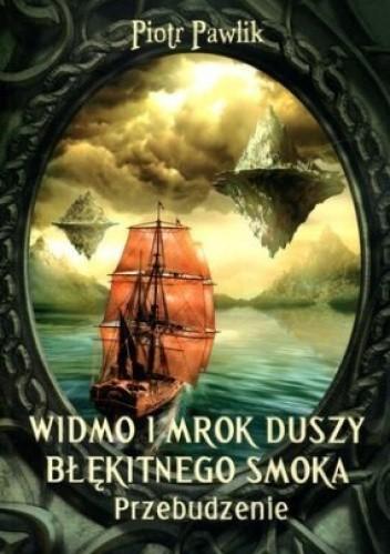 Okładka książki Widmo i mrok duszy błękitnego smoka