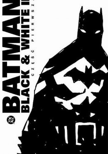 Okładka książki Batman: Black and White II #1