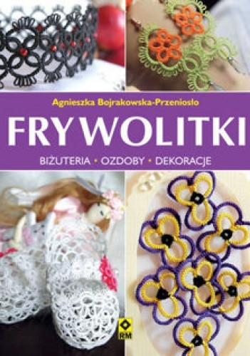 Okładka książki Frywolitki. Biżuteria - ozdoby - dekoracje