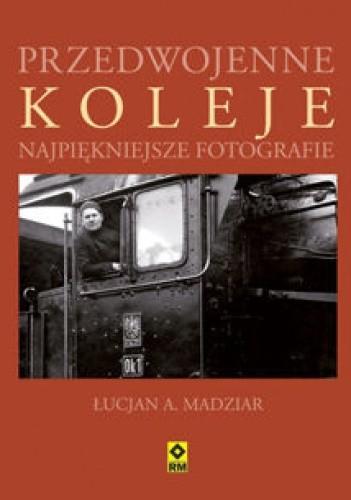 Okładka książki Przedwojenne koleje