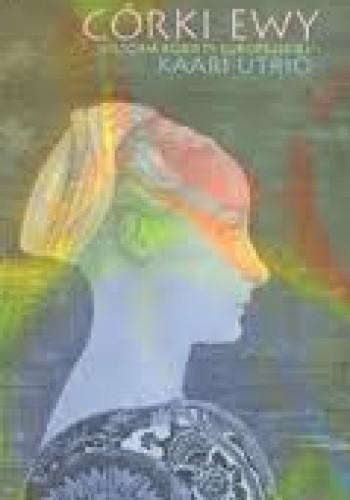 Okładka książki Córki Ewy. Historia kobiety europejskiej
