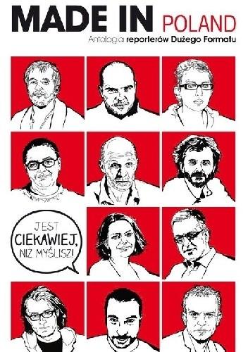 Okładka książki Made in Poland. Antologia reporterów Dużego Formatu
