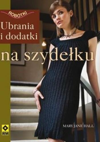 Okładka książki Ubrania i dodatki na szydełku