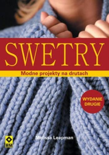 Okładka książki Swetry. Modne projekty na drutach
