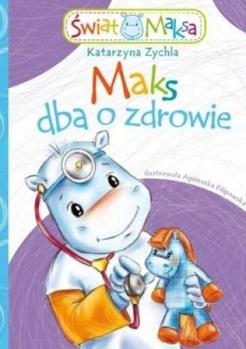 Okładka książki Maks dba o zdrowie