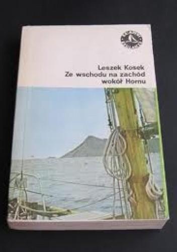 Okładka książki Ze wschodu na zachód wokół Hornu