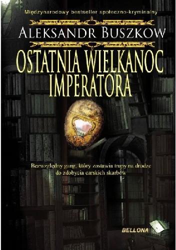 Okładka książki Ostatnia wielkanoc imperatora