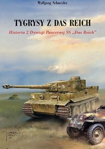Okładka książki Tygrysy z Das Reich.  Historia 2 Dywizji Pancernej SS Das Reich