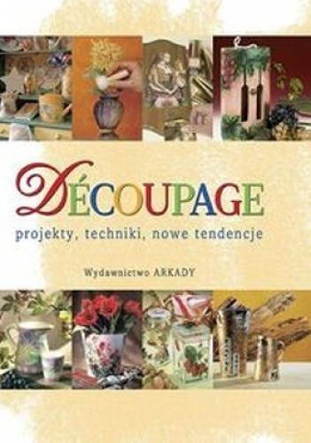 Okładka książki Découpage. Techniki i nowe tendencje