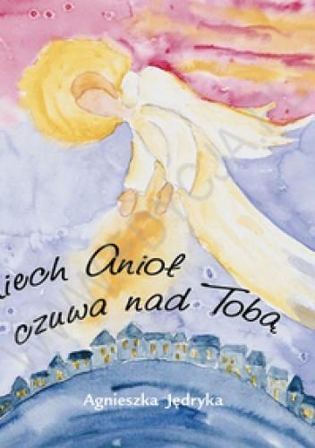 Okładka książki Niech Anioł czuwa nad Tobą