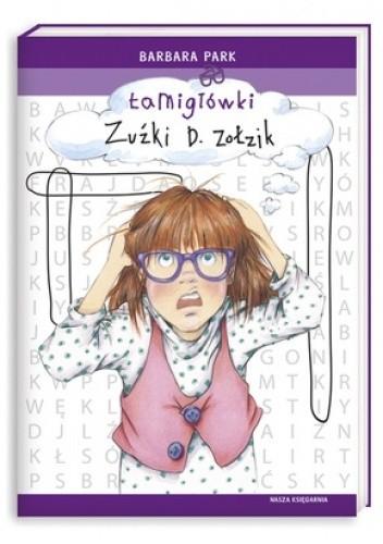 Okładka książki Łamigłówki Zuźki D. Zołzik