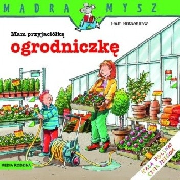 Okładka książki Mam przyjaciółkę ogrodniczkę