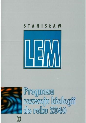 Okładka książki Prognoza rozwoju biologii do roku 2040 (w maju 1981 roku ogłoszona)