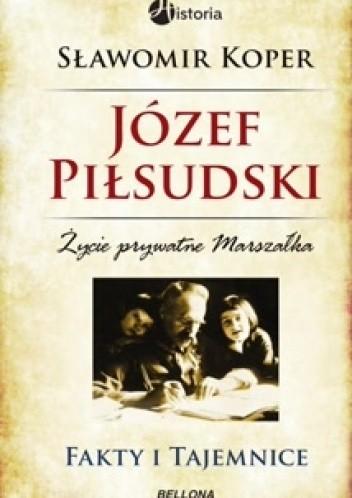 Okładka książki Józef Piłsudski. Fakty i tajemnice
