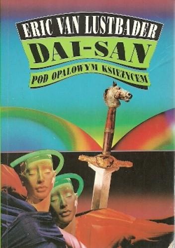 Okładka książki Dai-San. Pod opalowym księżycem.