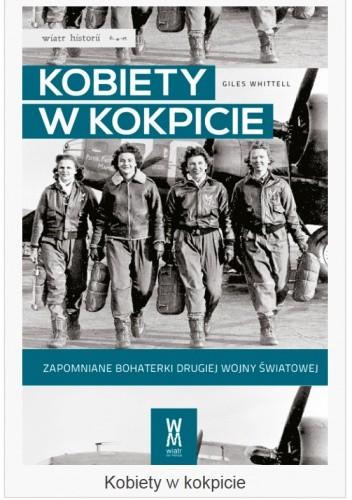 Okładka książki Kobiety w kokpicie. Zapomniane bohaterki drugiej wojny światowej