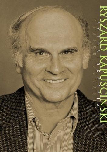 Okładka książki Ryszard Kapuściński. Fotobiografia