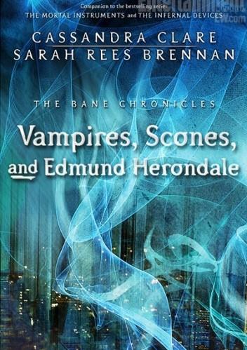 Okładka książki Vampires, Scones, and Edmund Herondale