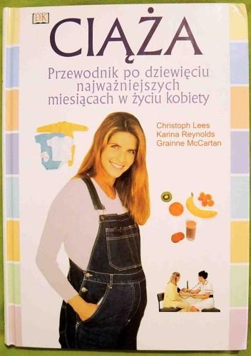 Okładka książki Ciąża. Przewodnik po dziewięciu najważniejszych miesiącach w życiu kobiety