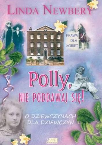 Okładka książki Polly nie poddawaj się!