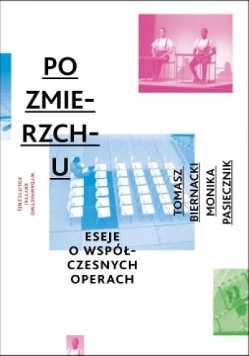 Okładka książki Po zmierzchu. Opera 2.1. Eseje o operach współczesnych