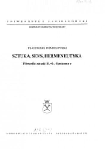 Okładka książki Sztuka, sens, hermeneutyka: filozofia sztuki H.-G. Gadamera