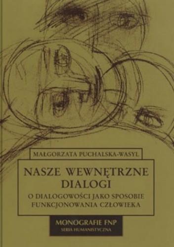Okładka książki Nasze wewnętrzne dialogi. O dialogowości jako sposobie funkcjonowania człowieka