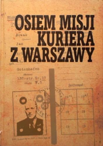 Okładka książki Osiem misji kuriera z Warszawy