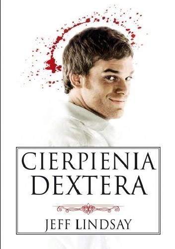 Okładka książki Cierpienia Dextera