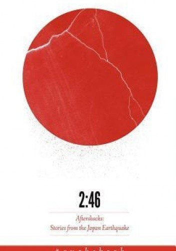 Okładka książki 2:46: Aftershocks: Stories from the Japan Earthquake