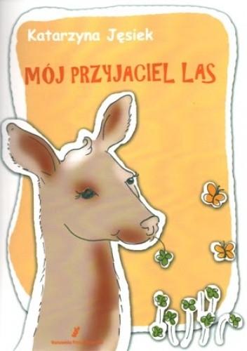 Okładka książki Mój przyjaciel las