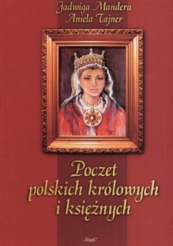 Okładka książki Poczet polskich królowych i ksieżnych