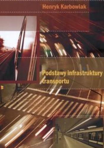 Okładka książki Podstawy infrastruktury transportu