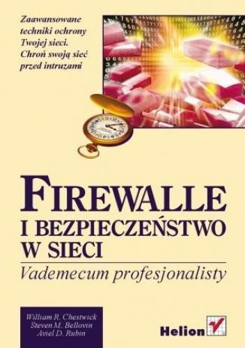 Okładka książki Firewalle i bezpieczeństwo w sieci. Vademecum profesjonalisty
