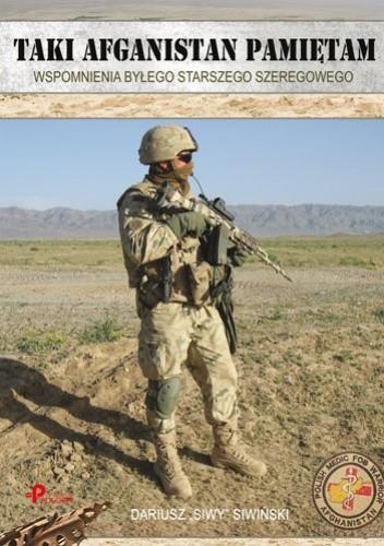 Okładka książki Taki Afganistan pamiętam. Wspomnienia byłego starszego szeregowca