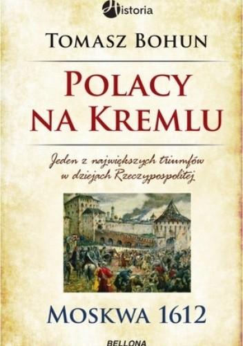 Okładka książki Polacy na Kremlu. Moskwa 1612