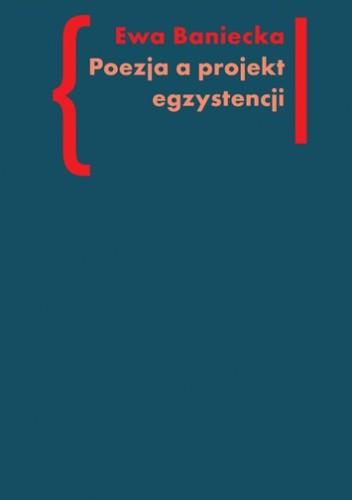 Okładka książki Poezja a projekt egzystencji