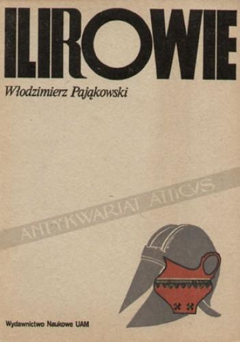 Okładka książki Ilirowie: siedziby i historia. Próba rekonstrukcji