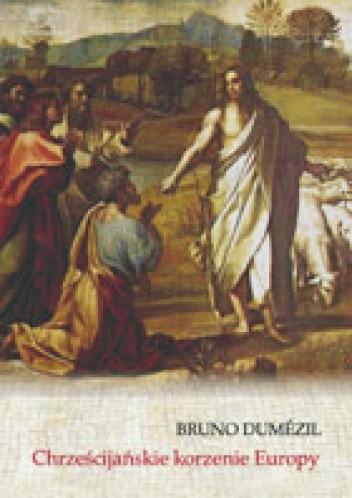 Okładka książki Chrześcijańskie korzenie Europy. Konwersja i wolność w królestwach barbarzyńskich od V do VIII wieku