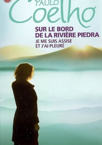 Okładka książki Sur le bord de la rivière Piedra je me suis assise et j'ai pleuré