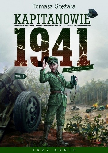 Okładka książki Kapitanowie 1941. Pseudonim Grzmot. Tom 1