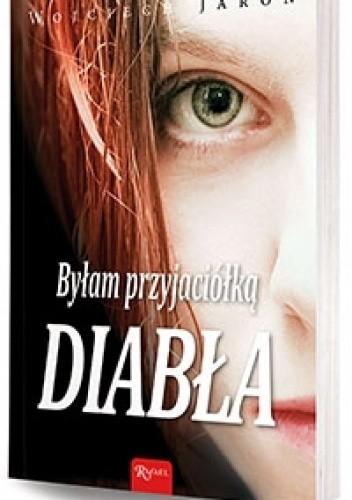 Okładka książki Byłam przyjaciółką Diabła