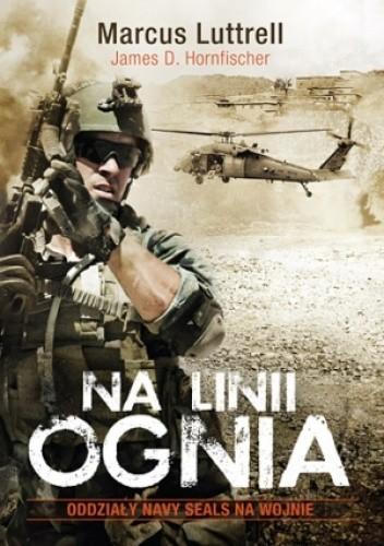 Okładka książki Na linii ognia. Navy SEAL na wojnie