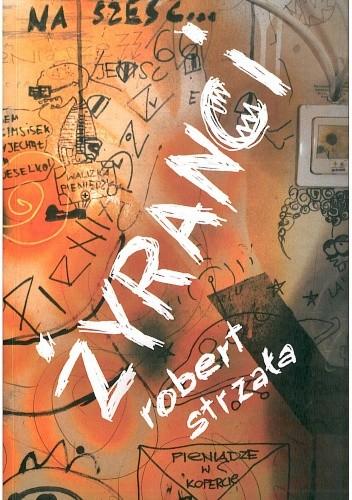 Okładka książki Żyranci albo szukając zaczepki. Przygodowa opowieść antybiograficzna