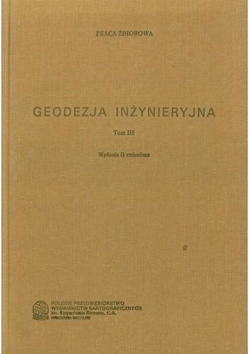 Okładka książki Geodezja inżynieryjna. Tom 3